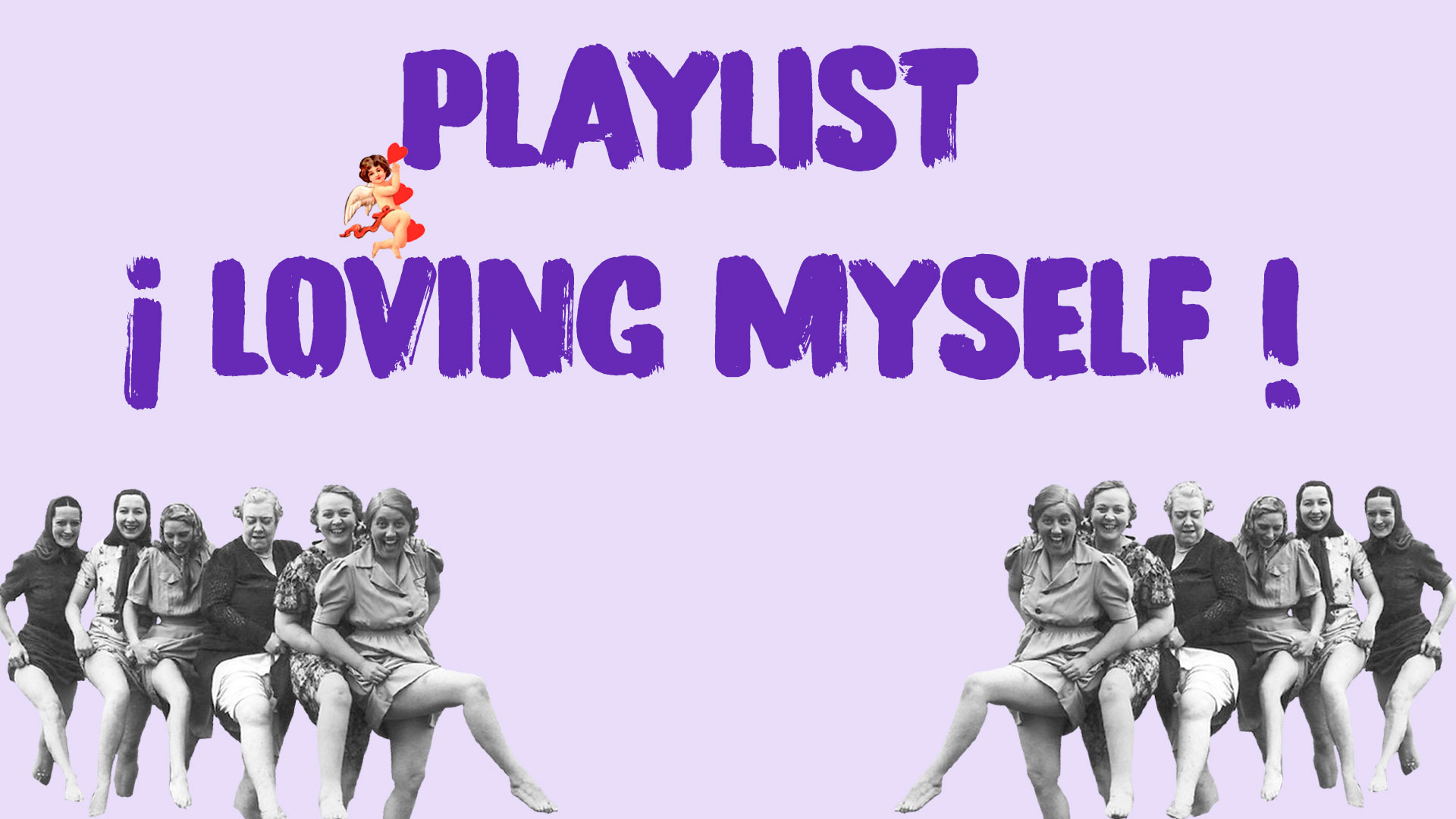 Playlist: Loving myself